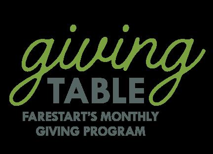 Giving Table - FareStart's Monthly Giving Program