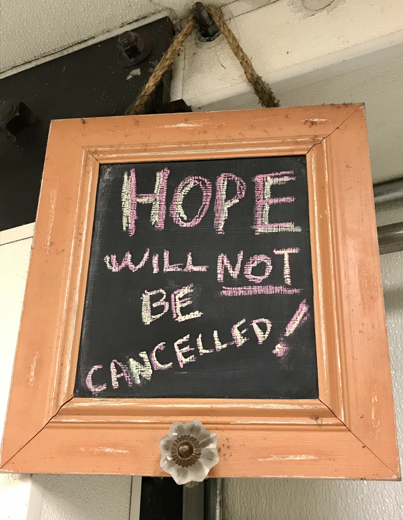 "Chalkboard that says, ""Hope will not be cancelled!"""