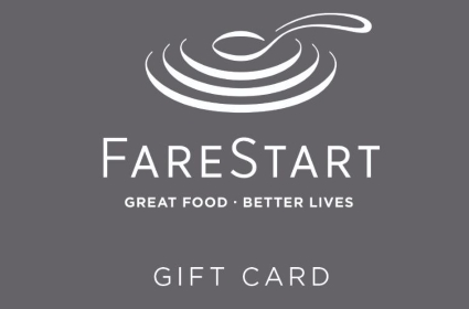 A purchase of a FareStart gift card goes directly to supporting our programs.
